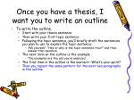once you have a thesis i want you to write an outline3