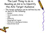 the last thing to do in reading an ad is to identify the ad s target audience