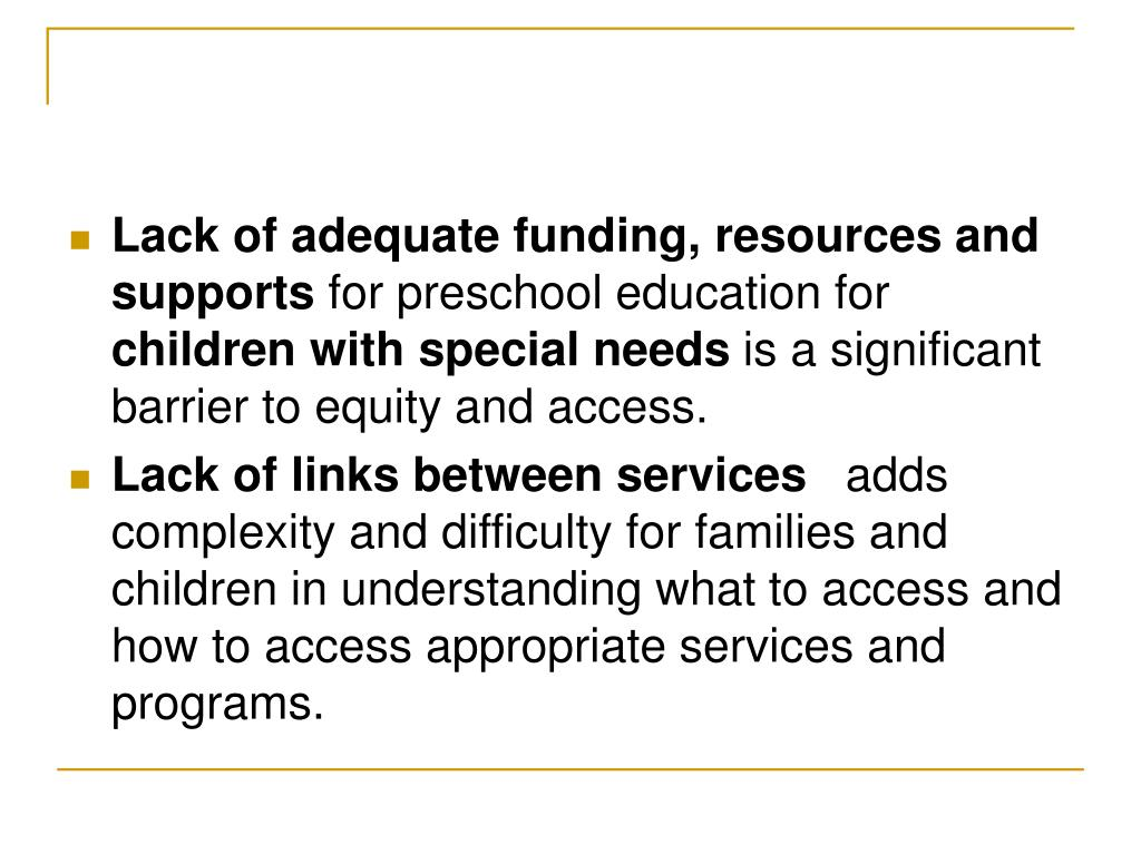 Lack of adequate funding, resources and supports