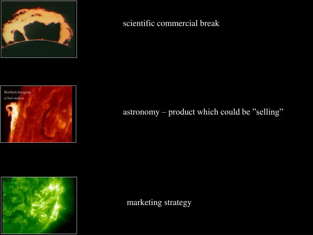 scientific commercial break