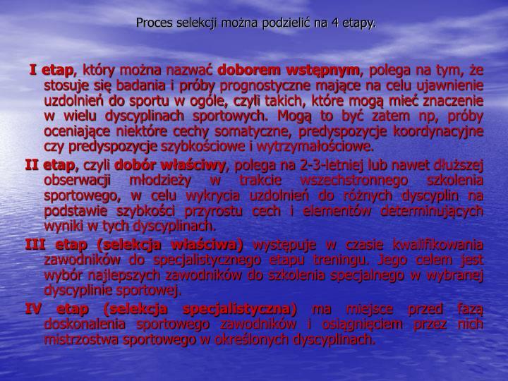 Proces selekcji można podzielić na 4 etapy.