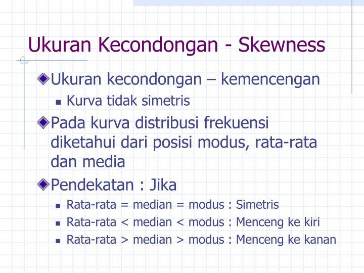 Ukuran Kecondongan - Skewness