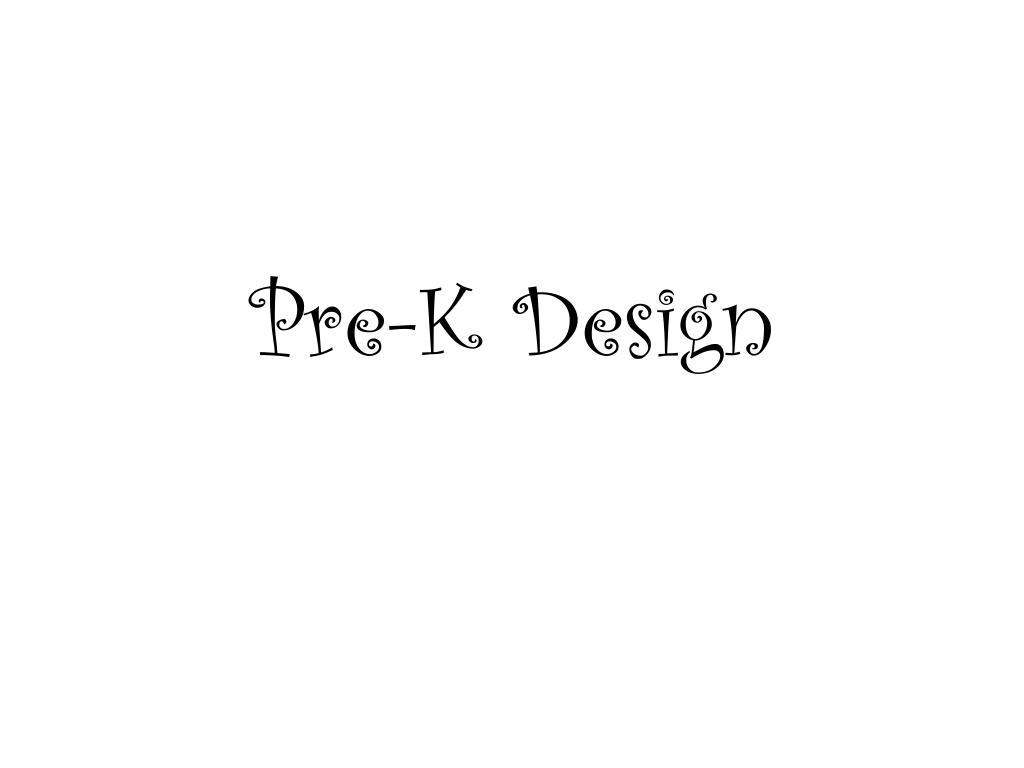 Pre-K Design