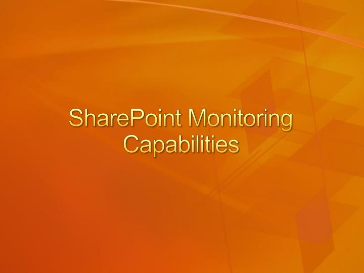 SharePoint Monitoring Capabilities