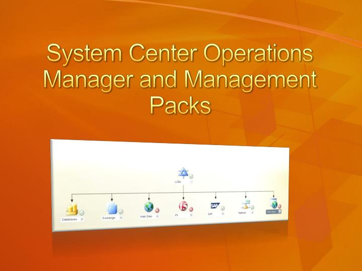System Center Operations Manager and Management Packs