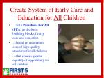 create system of early care and education for all children