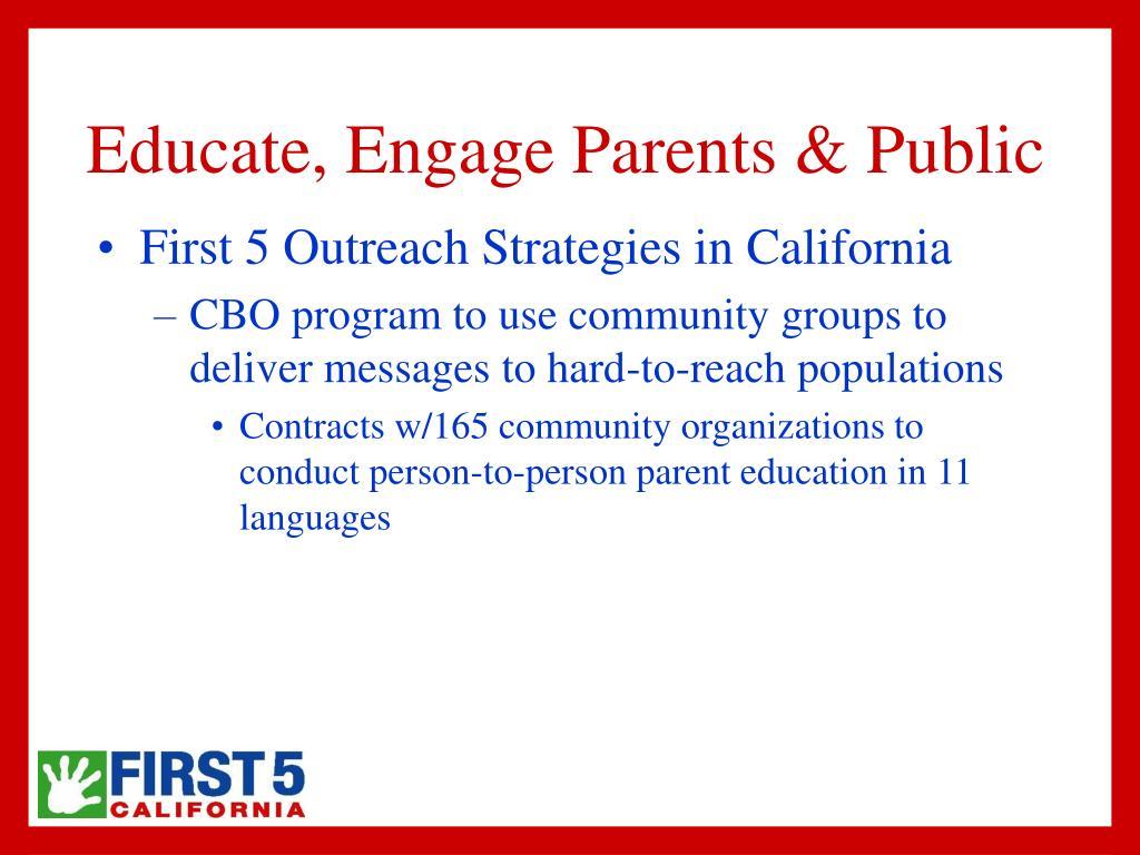 Educate, Engage Parents & Public