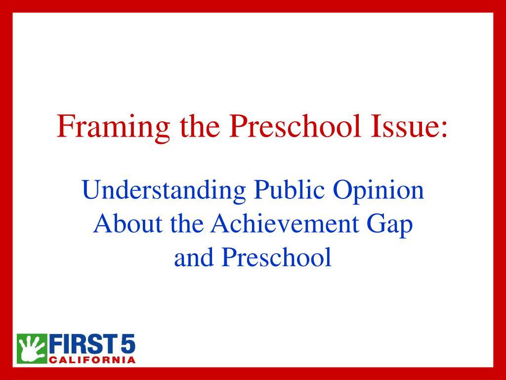Framing the Preschool Issue: