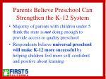 parents believe preschool can strengthen the k 12 system