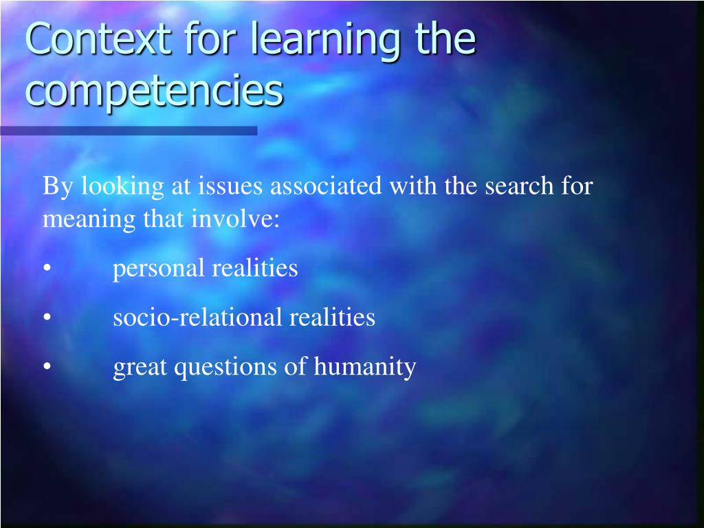 Context for learning the competencies