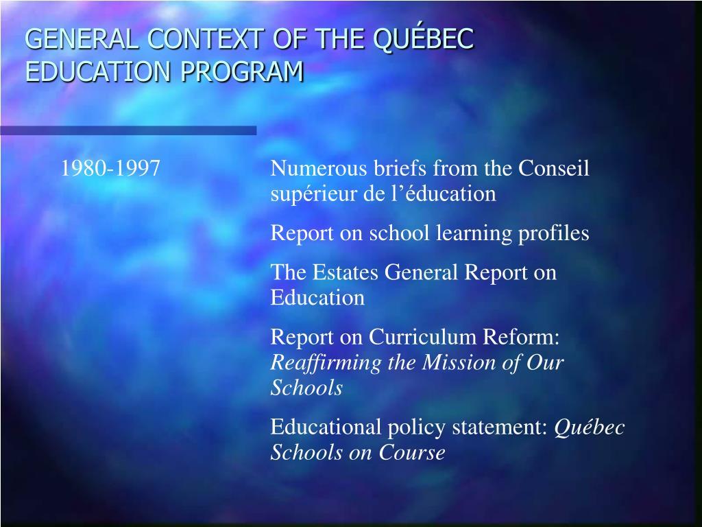 GENERAL CONTEXT OF THE QUÉBEC EDUCATION PROGRAM
