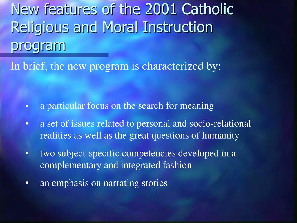 New features of the 2001 Catholic Religious and Moral Instruction program