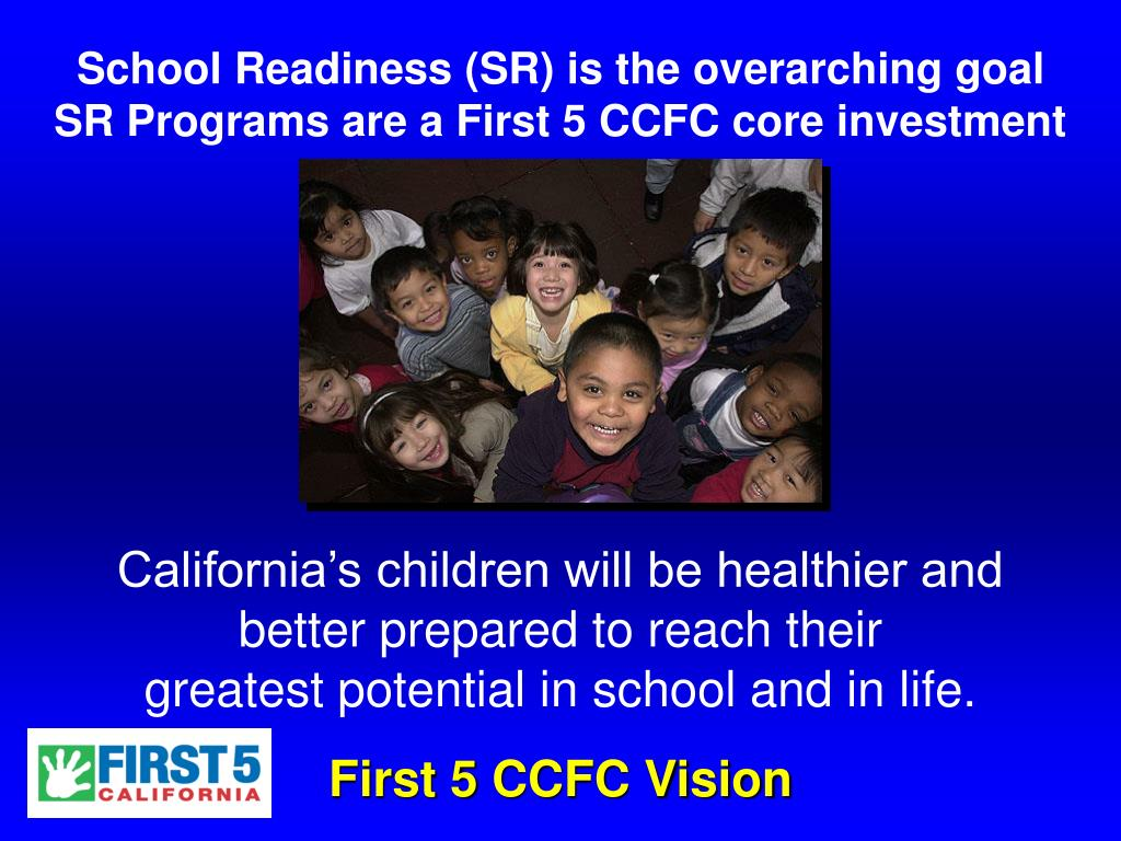 School Readiness (SR) is the overarching goal