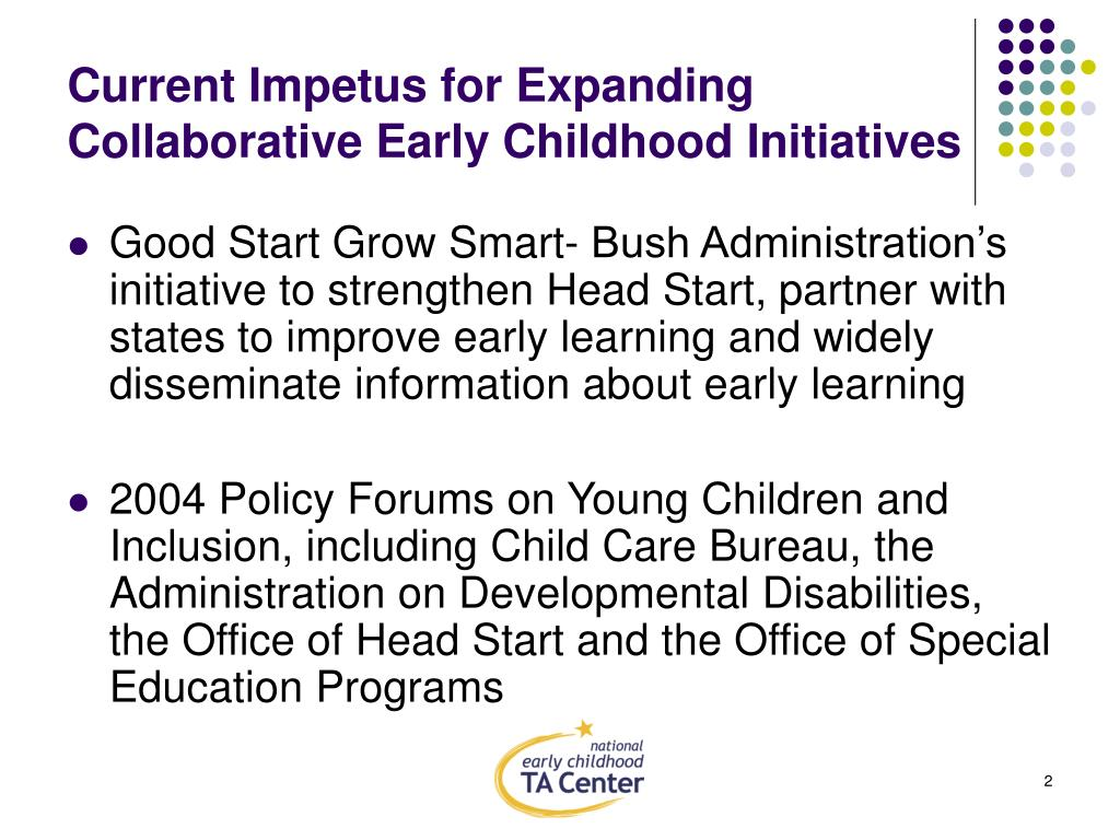 Current Impetus for Expanding Collaborative Early Childhood Initiatives