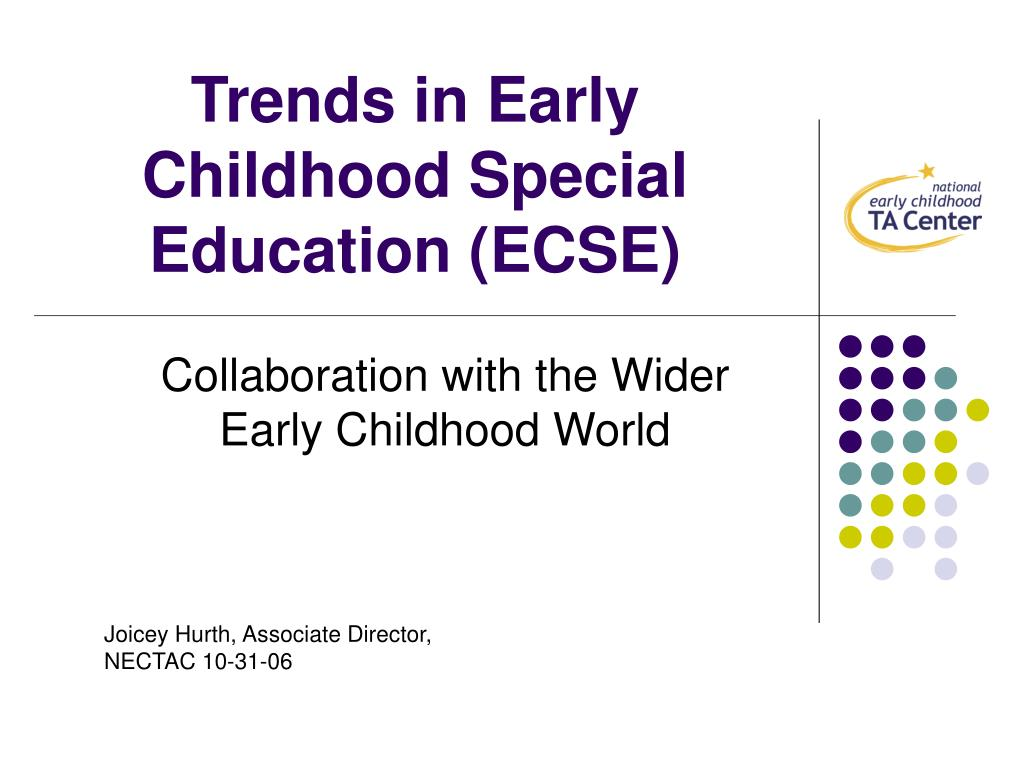 Trends in Early Childhood Special Education (ECSE)