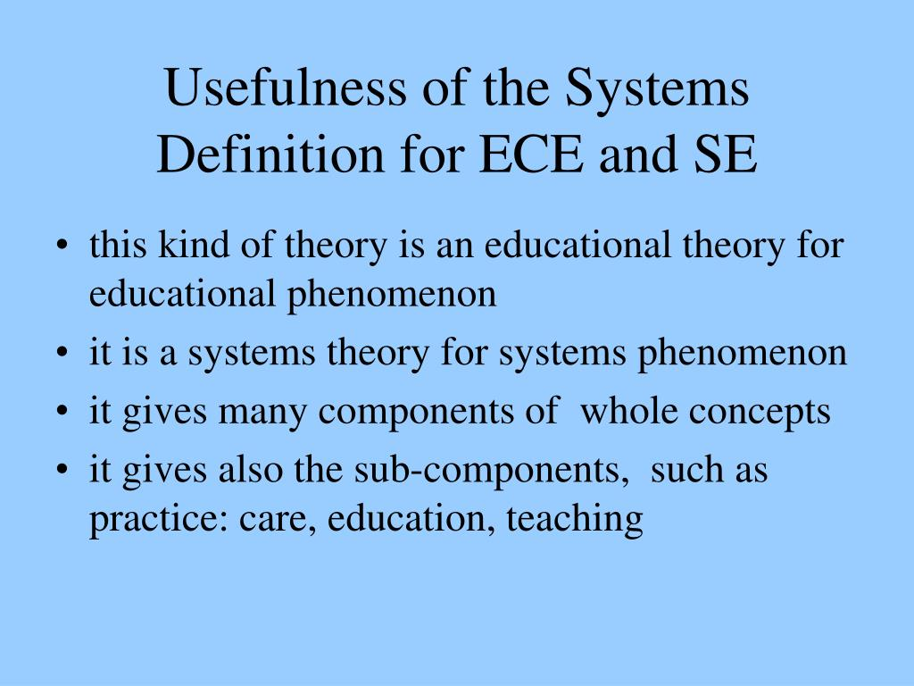 Usefulness of the Systems Definition for ECE and SE