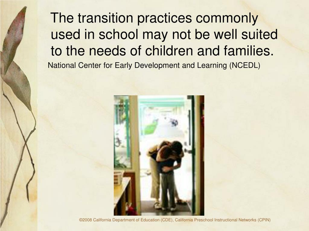 The transition practices commonly used in school may not be well suited to the needs of children and families.