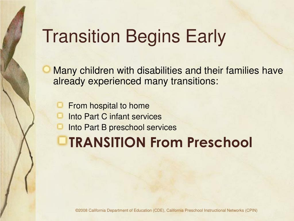 Transition Begins Early