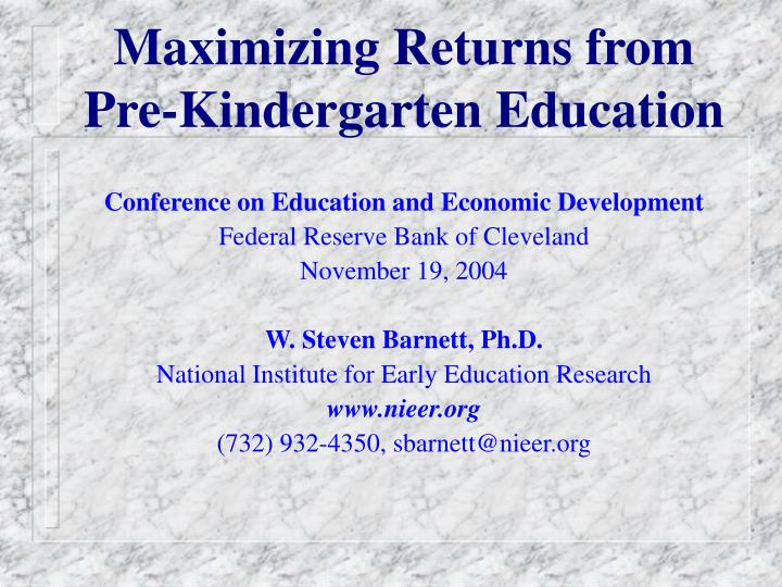 Maximizing returns from pre kindergarten education l.jpg