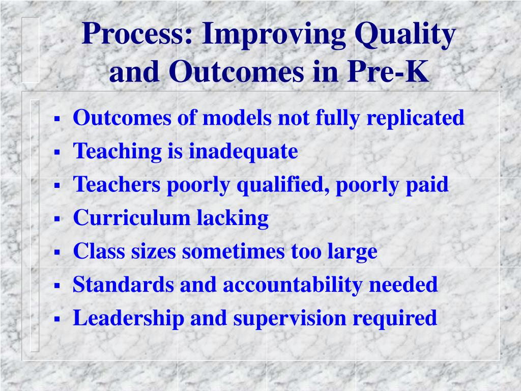 Process: Improving Quality and Outcomes in Pre-K