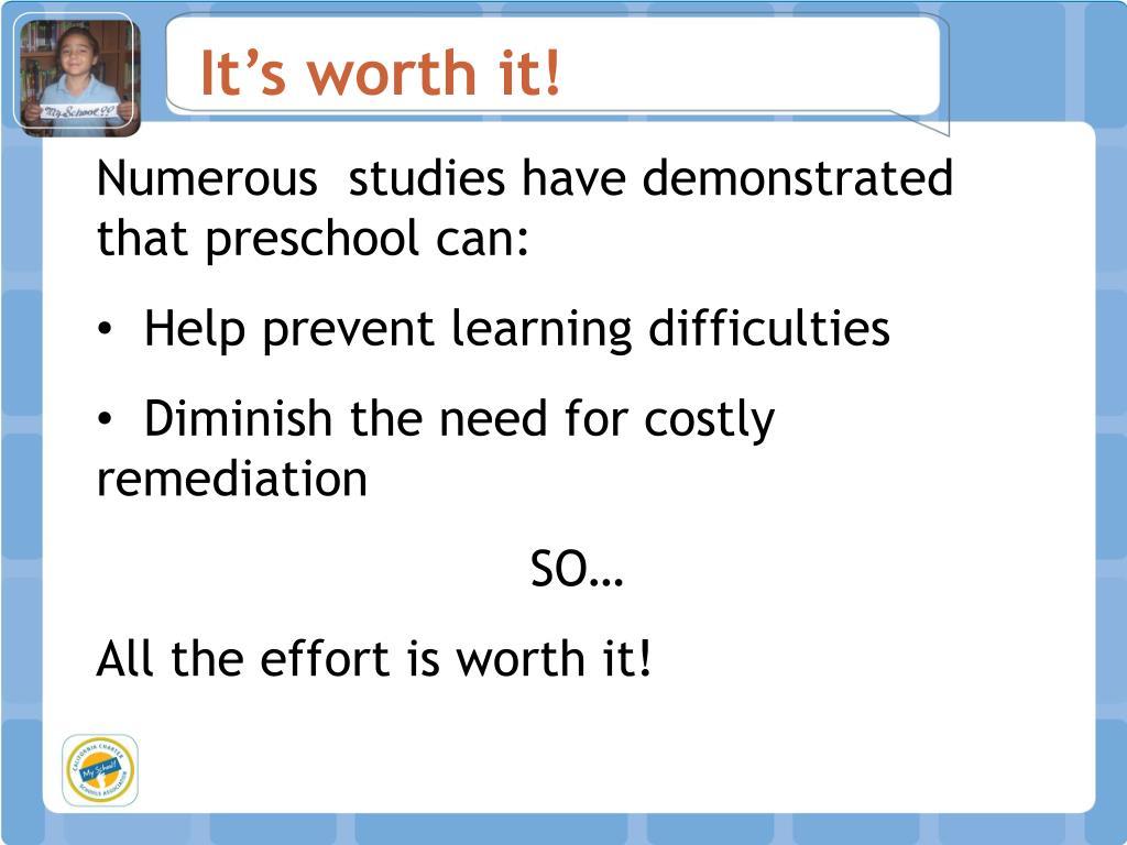 It's worth it!