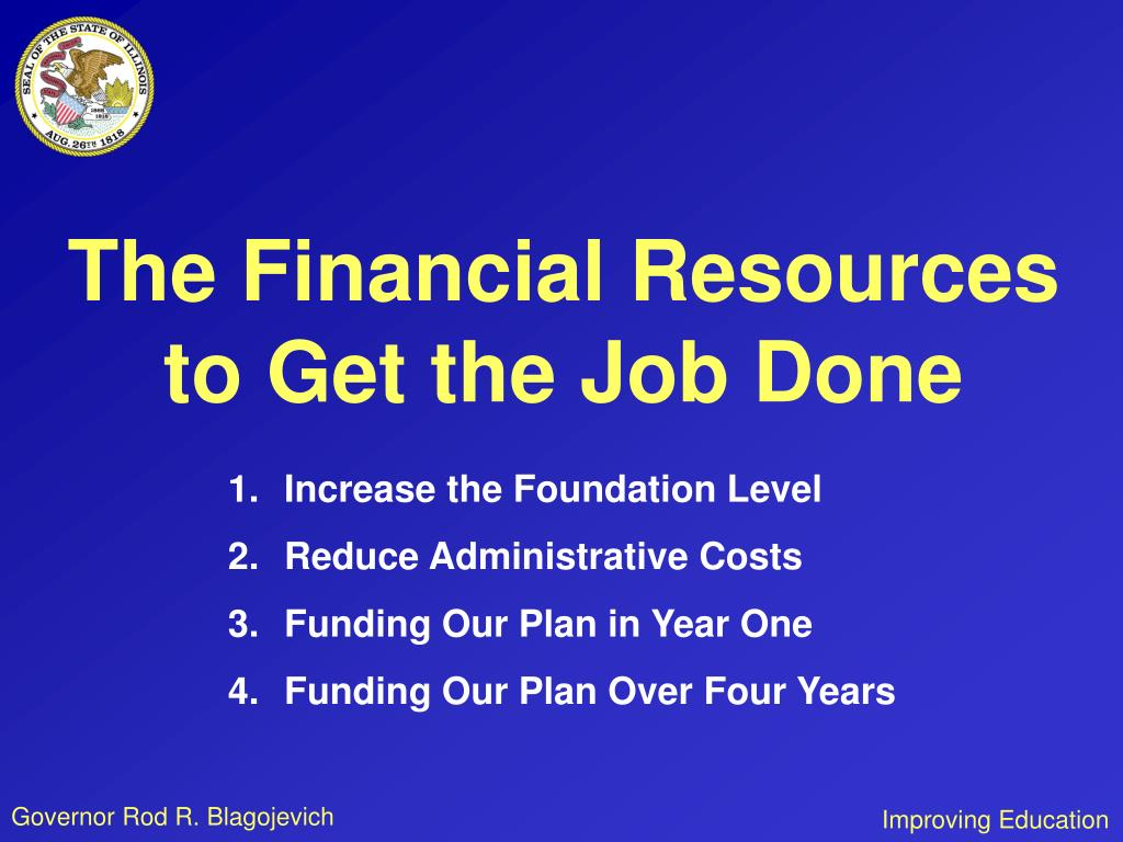 The Financial Resources to Get the Job Done