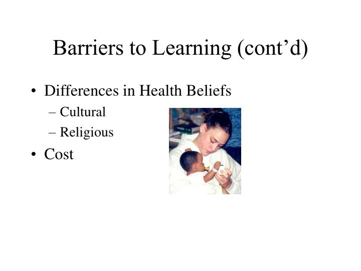 Barriers to Learning (cont'd)