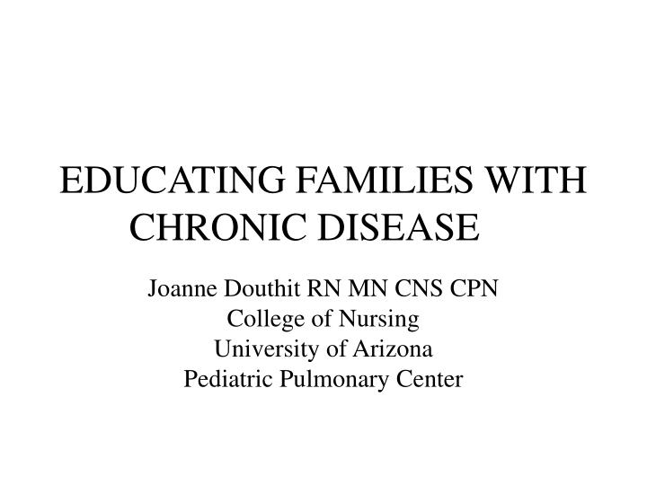 Educating families with chronic disease