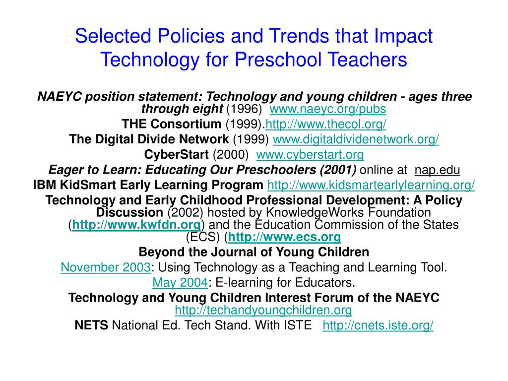 Selected Policies and Trends that Impact Technology for Preschool Teachers