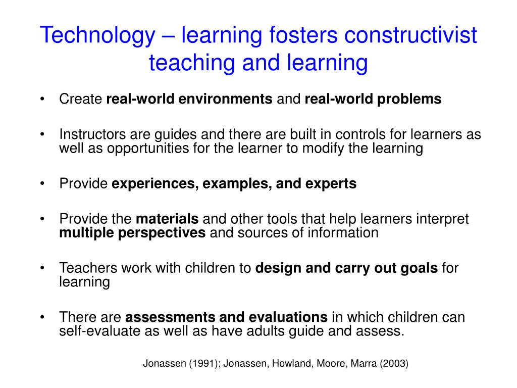 Technology – learning fosters constructivist teaching and learning