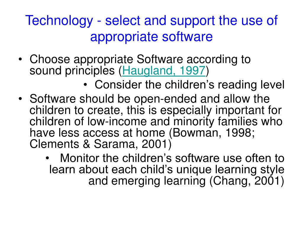 Technology - select and support the use of appropriate software