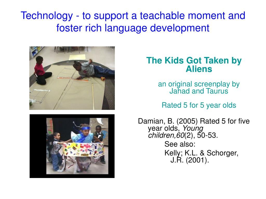 Technology - to support a teachable moment and foster rich language development