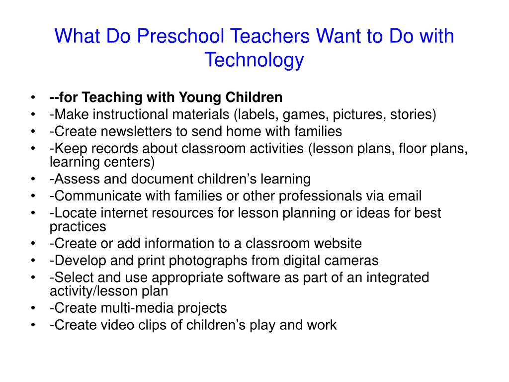 What Do Preschool Teachers Want to Do with Technology