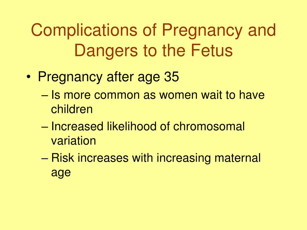 Complications of Pregnancy and Dangers to the Fetus