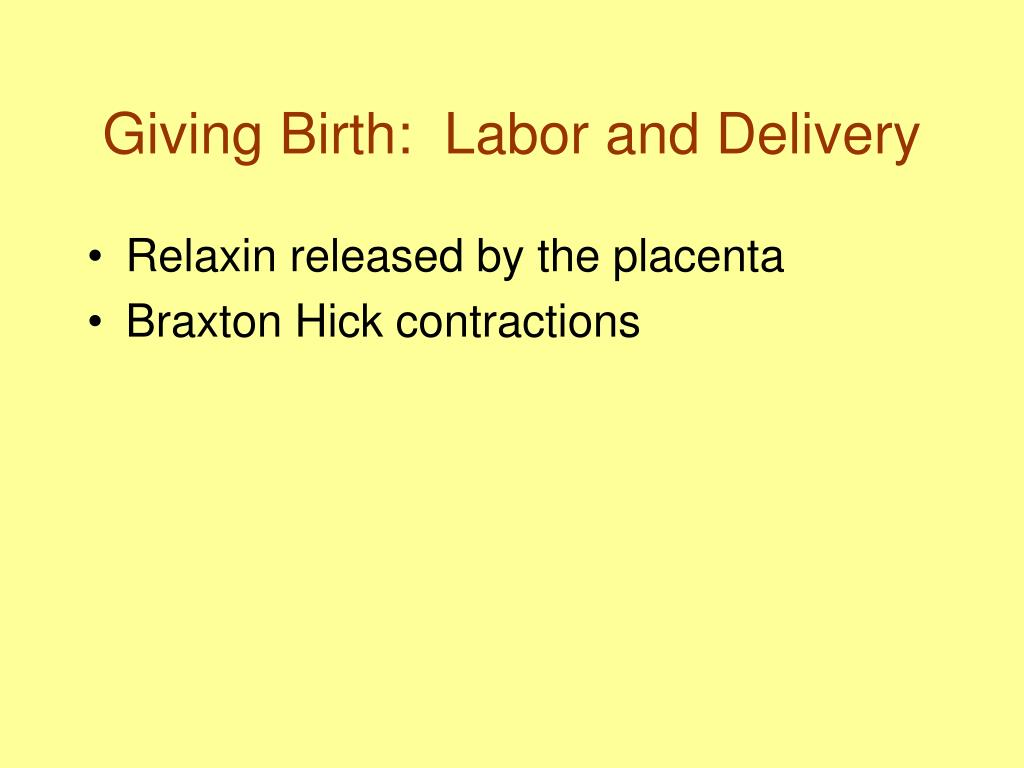 Giving Birth:  Labor and Delivery