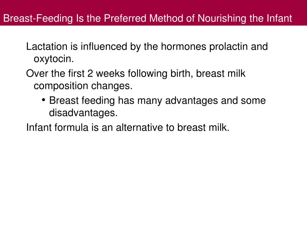 Breast-Feeding Is the Preferred Method of Nourishing the Infant