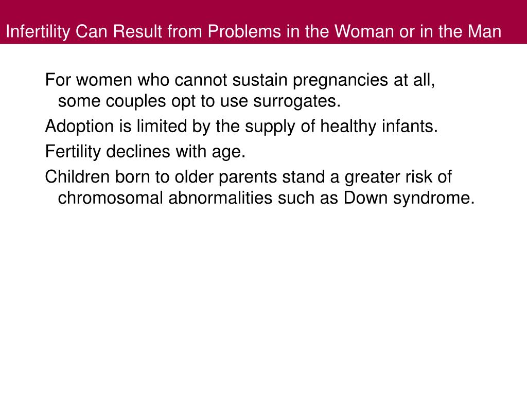 Infertility Can Result from Problems in the Woman or in the Man