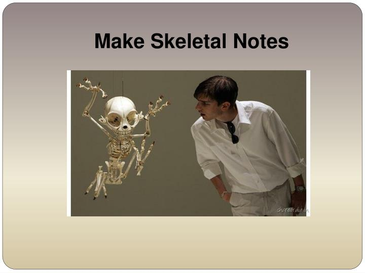 Make Skeletal Notes