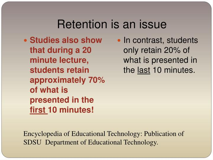 Retention is an issue
