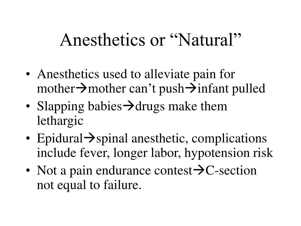 """Anesthetics or """"Natural"""""""