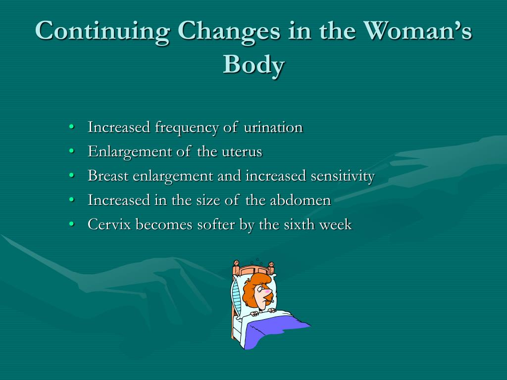 Continuing Changes in the Woman's Body