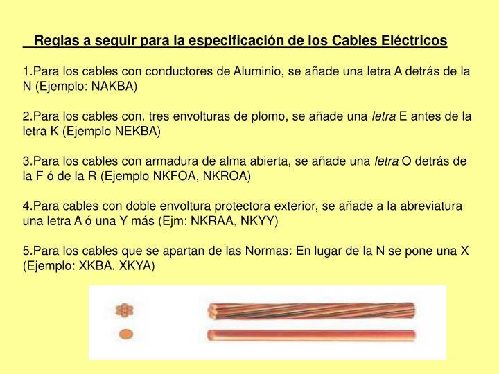 Reglas a seguir para la especificación de los Cables Eléctricos