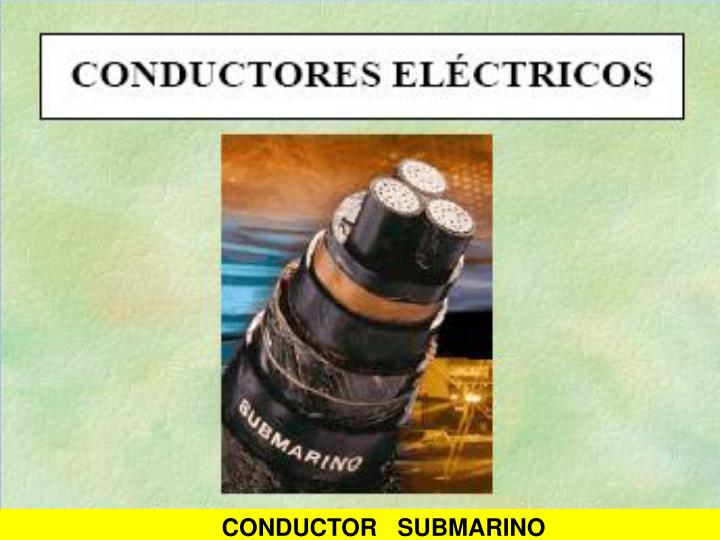 CONDUCTOR   SUBMARINO