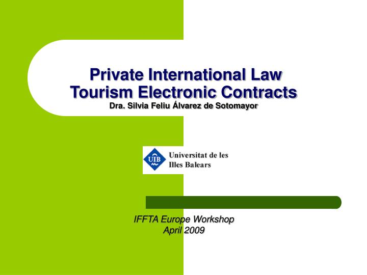 Private international law tourism electronic contracts dra silvia feliu lvarez de sotomayor