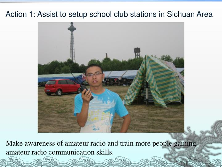 Action 1: Assist to setup school club stations in Sichuan Area
