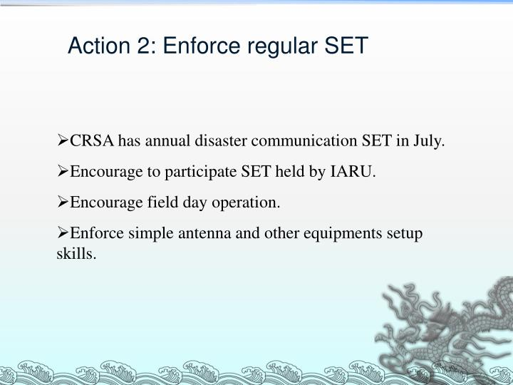 Action 2: Enforce regular SET