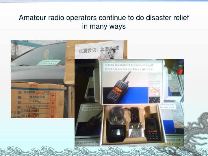 Amateur radio operators continue to do disaster relief in many ways