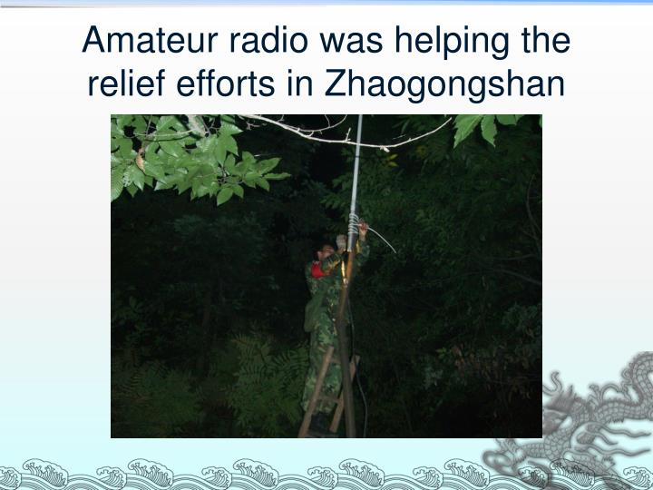Amateur radio was helping the relief efforts in Zhaogongshan