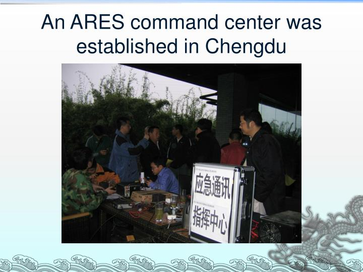 An ARES command center was established in Chengdu