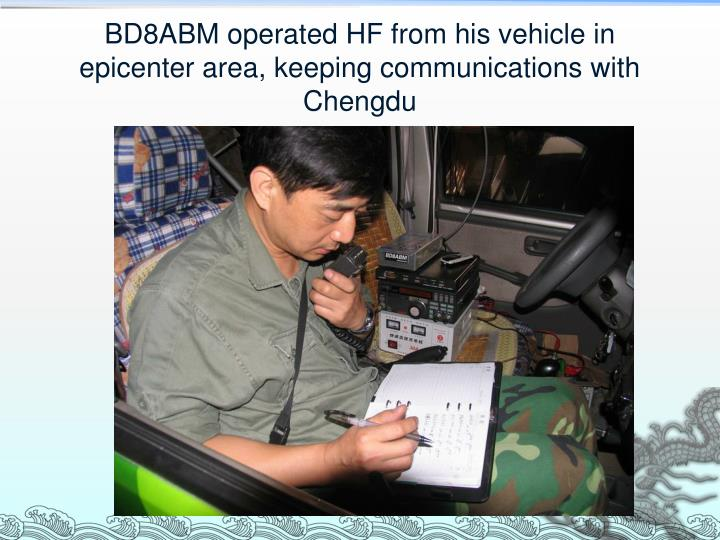 BD8ABM operated HF from his vehicle in epicenter area, keeping communications with Chengdu